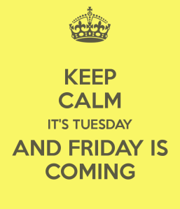 keep-calm-it-s-tuesday-and-friday-is-coming