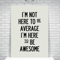 i_am_here_to_be_awesome